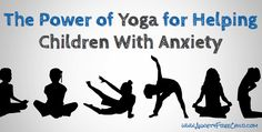 The Power of Yoga for Helping Children with Anxiety