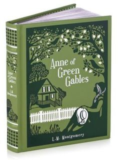 Anne of Green Gables ~ L. M. Montgomery