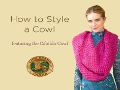 How to Style a Cowl, via Lion Brand