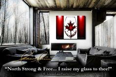 """North Strong & Free, I Raise My Glass To Thee!"" by wine artist © Leanne Laine Fine Art #wineart #winepainting #Canadianflag #Canada"