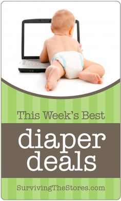 This week's best diaper deals - both with coupons and without coupons!  www.survivingthestores.com