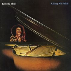 "Roberta Flack ""Killing Me Softly"" (1973)"