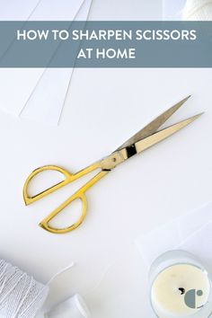 How To Sharpen Scissors Yourself - No Need to Pay Someone, DIY It!