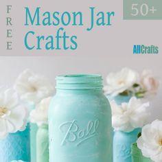 50+ Free Mason Jar Crafts