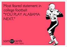 Most feared statement in college football: 'YOU PLAY ALABAMA NEXT.'