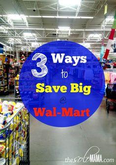 3 Ways to Save Big at Walmart