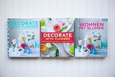 "Current covers of ""Decorate With Flowers"", a new book now on pre-order from Holly Becker and Leslie Shewring. Dutch, Italian and French are on the way! Visit http://www.decoratewithflowers.com for more information and photos to pin! #decoratewithflowers"