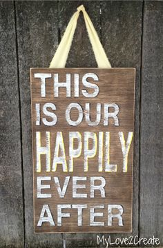 This would be cute as a door hanger that says, 'Welcome to our Happily After'...