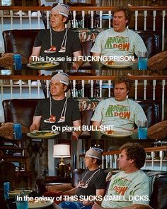 Step Brothers. never gets old