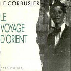 Le voyage d'Orient by Le Corbusier ; signatura B 0-35/02286