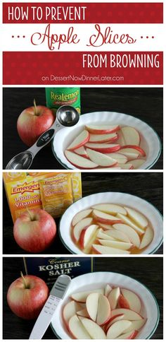 How to Prevent Apple Slices from Browning - 3 methods which all work to varying degrees. Check the before and after pictures to see which method works best. | DessertNowDinnerLater.com #apples #appleslices