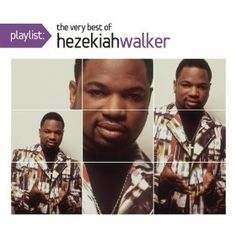 Playlist: The Very Best Of Hezekiah Walker: Hezekiah Walker: MP3 Downloads