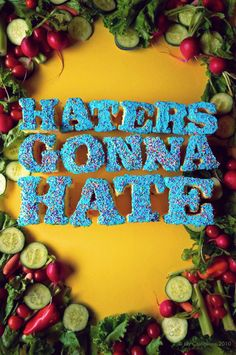Haters Gonna Hate #graphic design #poster #typography