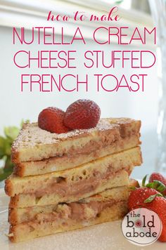 Nutella Cream Cheese Stuffed French Toast is crazy!  French toast will never be the same again.