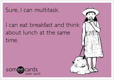 Ha! Like everyday