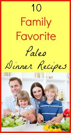 Family Favorite Paleo Dinner Recipes #paleo