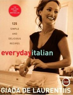 Everyday Italian: 125 Simple And Delicious Recipes - Giada De Laurentiis in wcjr's Book Collector Connect collection