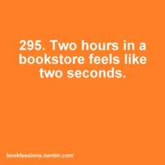 295. Two hours in a bookstore feels like two seconds.