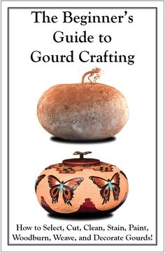 """PIN IT TO WIN IT CONTEST!!! Who ever gets the most re-pins on this image of """"The Beginners Guide to Gourd Crafting"""" wins a Free GourdMaster™ Pro Carver II (220 Dollar Value) or a 200 Dollar Gift Certificate, Your Choice!"""