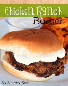 Chicken Ranch Burgers Recipe from SixSistersStuff.com.  A burger made with ground chicken and packed with flavor! #recipes #dinner #burger #chicken