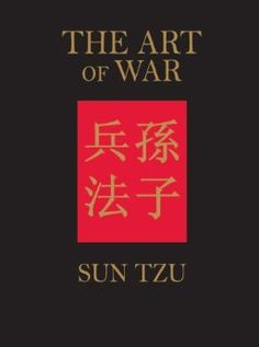 The Art of War -  Sun Tzu | '....an ancient Chinese military treatise attributed to Sun Tzu, a high-ranking military general, strategist and tactician.'