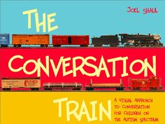 """The Conversation Train Book, published by Jessica Kingsley Publishers, uses train images and simple language to teach children with ASD about """"on track"""" and """"off track"""" in conversation."""