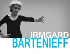 This is Irmgard Bartenieff, inventor of Bartenieff Fundamentals, a dance technique for every body