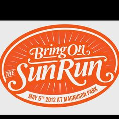 All proceeds from the Bring on the Sun Run benefit the Rotary Boys & Girls Club. Plus, you get an exclusive technical t-shirt when you register online. Seattleites- this race is for you! www.sunrun2012.com