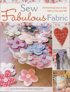 Cute book. Cover project is my favourite. Simple clear instructions. Similar to Tone Finnager's style. Title: Sew Fabulous Fabric: 20 Charming Ways to Sew Fabrics Into Your Life
