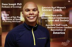 Dane Joesph is a Professor of Sociology and an Associate Head Women's Soccer Coach here at Pacific.