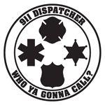 911 dispatcher Who ya gonna call?