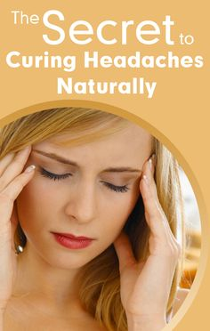 Learn About The Top Natural Remedies For Headaches! #natural #remedies #headache