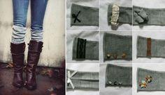 Turn sweaters into leg warmers or boot socks!