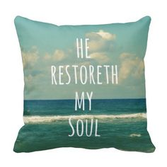 He restoreth my Soul Bible Verse Scripture Pillow #faith #bibleverses #quotelife