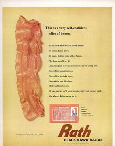 """In fact, after extensive interviews, we're prepared to say this is the most self confident bacon we've ever met."" (Funny bad retro meat ads)"