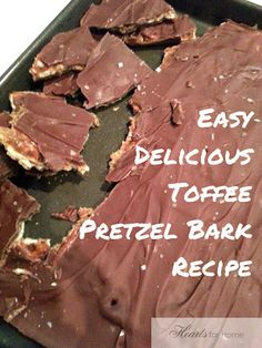 Hearts for Home: EASY Toffee Pretzel Bark Recipe ~ WARNING Included