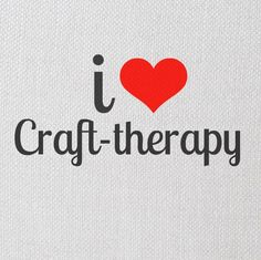 I 'heart' #craft therapy