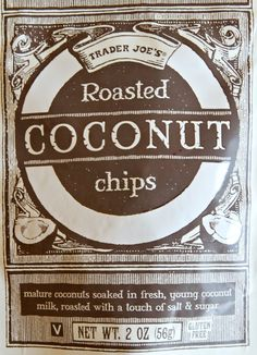 Roasted Coconut Chips- Trader Joes (a MUST BUY!)