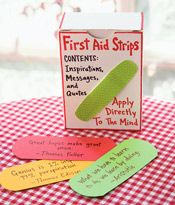 Print inspirational quotes and cut out in the shape of bandages.
