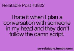 haha right!? the plan, the script, exact, thought, daughters, feelings, true stories, boyfriends, actresses