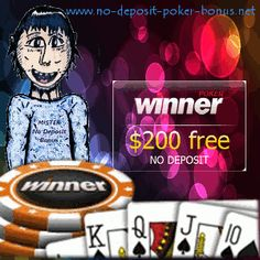 In this Winner Poker No Deposit Bonus Review You will find out if you are entitled to get up to 200 Dollar free poker money on Winner Poker without the need to make a deposit yourself. Check the terms and conditions of the No Deposit Winner Poker Bonus here and then apply for this free poker bankroll if You are eligible. Or check out our other no deposit bonus poker room reviews...