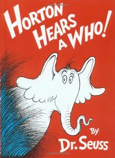 Horton Hears A Who! by Dr. Seuss. $8.79. 72 pages. Publisher: Random House Books for Young Readers; Revised edition (August 12, 1954). Author: Dr. Seuss. Publication: August 12, 1954. Reading level: Ages 6 and up