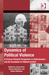 LSE Review of Books – Book Review: Dynamics of Political Violence: A Process-Oriented Perspective on Radicalisation and the Escalation of Po...