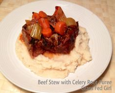 Beef Stew With Celery Root Puree - Grass Fed Girl