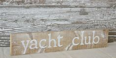 bleached wood sign  YACHT CLUB