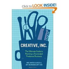Creative, Inc.: The Ultimate Guide to Running a Successful Freelance Business [Paperback]