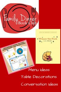 Family Dinner Book Club- Winnie the Pooh menu, table decorating ideas and conversation starters