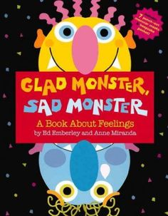 Glad Monster, Sad Monster by Ed Emberley  Anne Miranda is great for ages 2-5. Glad, sad, silly, mad — monsters have all kinds of different feelings! It's a fun, interactive way to explore the many different ways we feel! #preschoolbookclub #mandalasj #gladmonstersadmonster #monsters