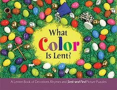 What Color is Lent? Rhymes devotions and Bible verses to help children discover God's plan our our salvation through His Son, Jesus