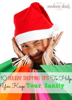 10 Holiday shopping tips to help you keep your sanity! These simple tips will help you have a fun, and stress free holiday!